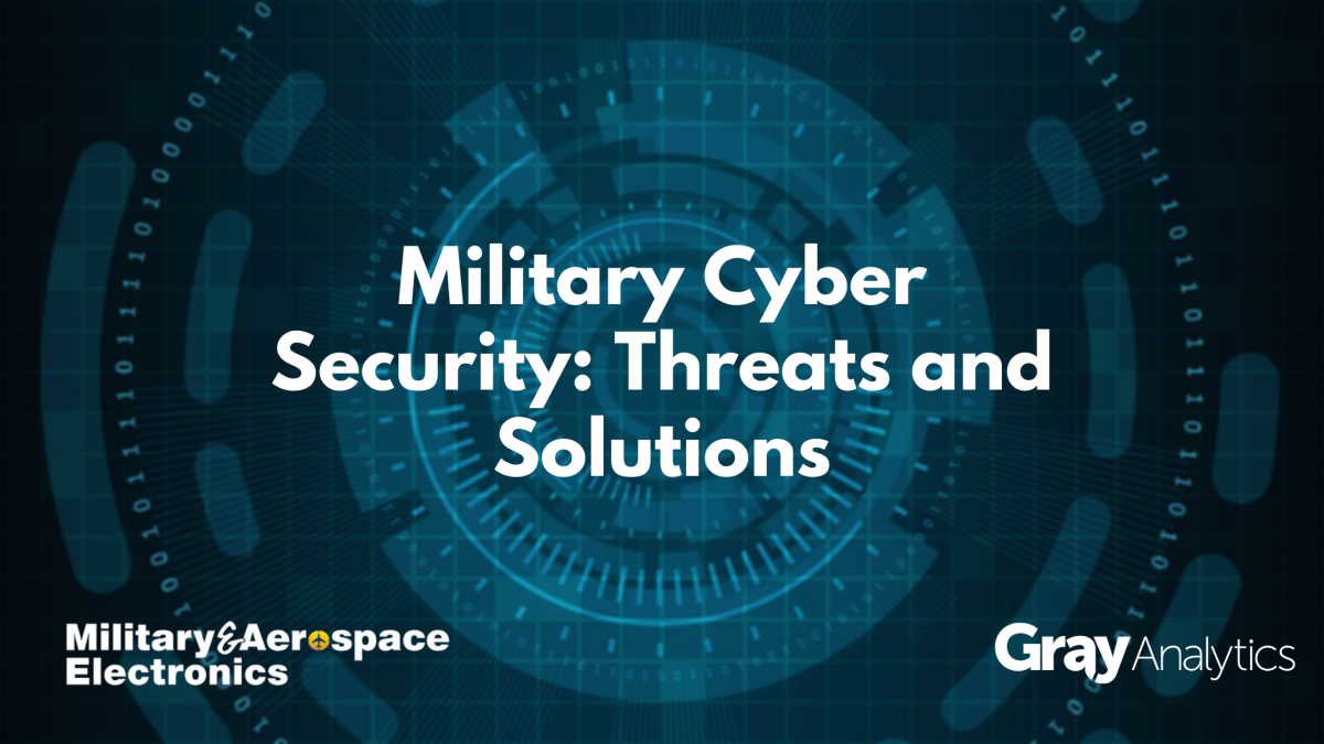Military Cyber Security: Threats and Solutions